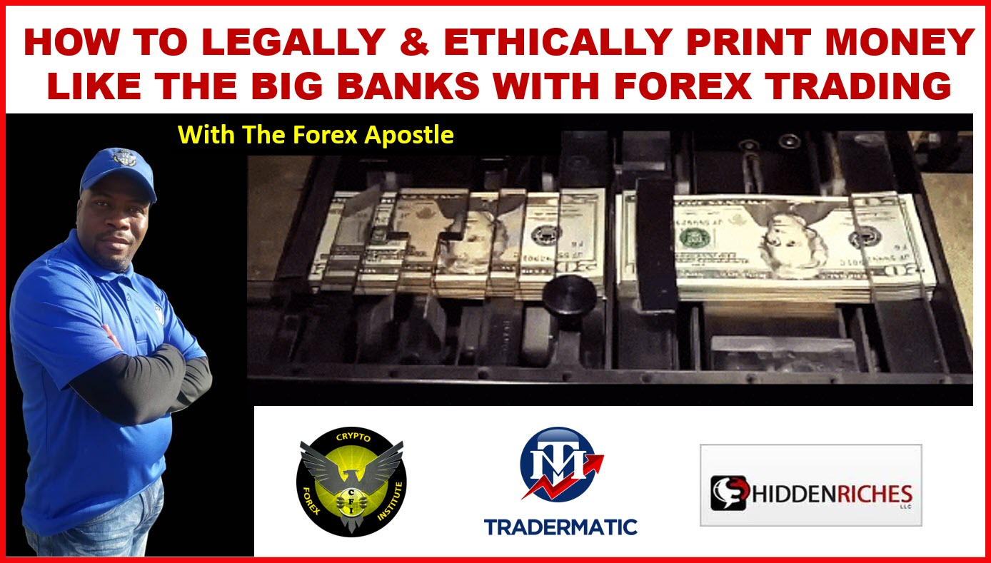 How to Legally and Ethically Print Money Like The Big Banks with Forex Trading